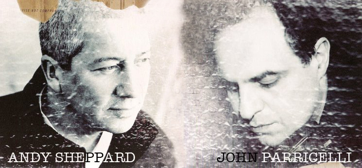 AndySheppard&JohnParricelli