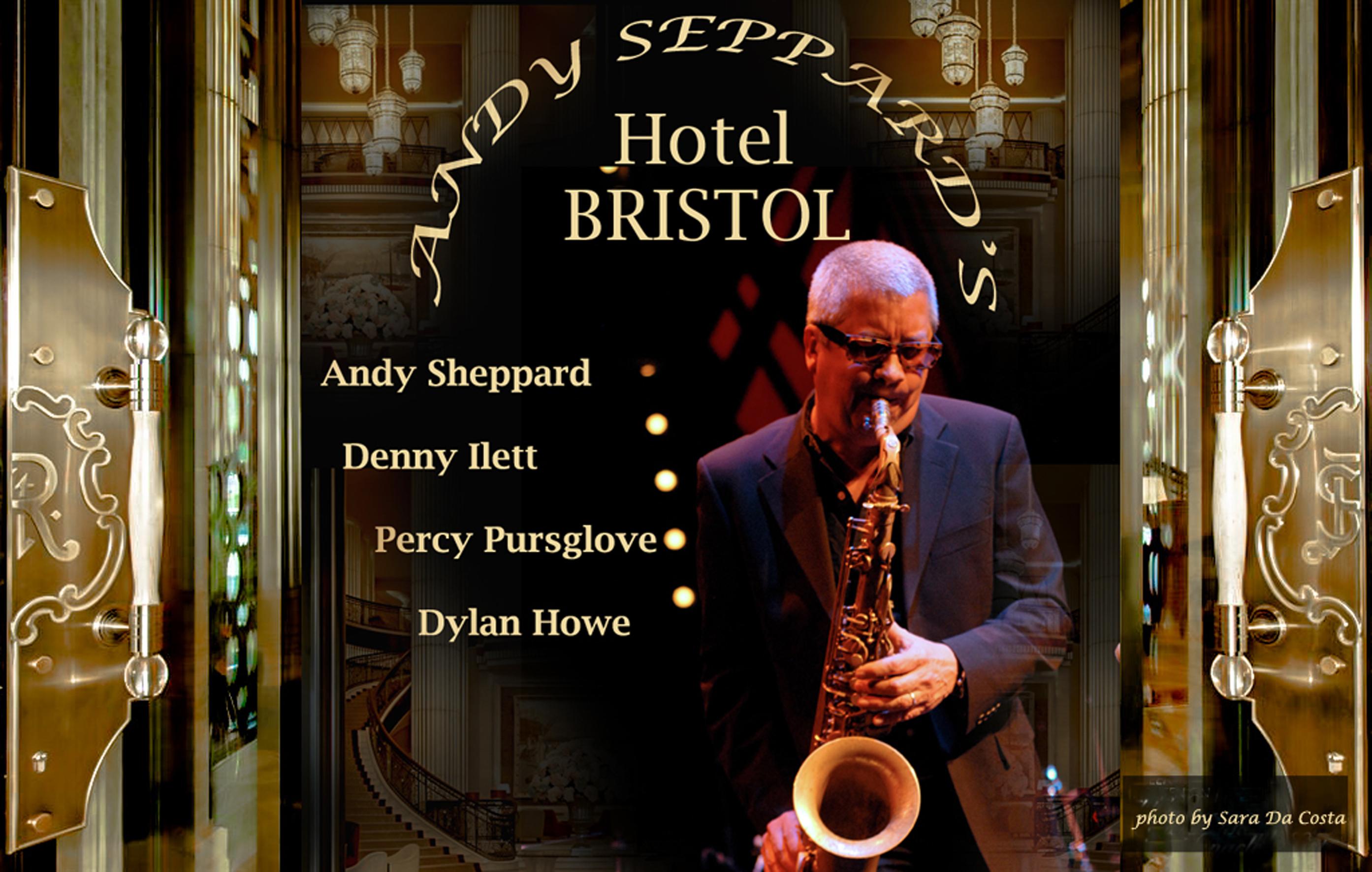 HotelBristolFlyerBIG - Andy Sheppard